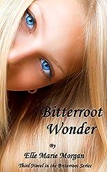 Bitterroot Wonder (Bitterroot Series Book 3)