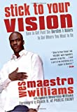 Stick to Your Vision, Wes Williams, 0771088833