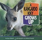 A Kangaroo Joey Grows Up, Joan Hewett, 1575051656