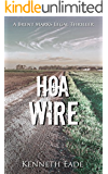 Legal Thriller: HOA Wire, a Courtroom Drama: A Brent Marks Legal Thriller (Brent Marks Legal Thrillers Book 3)