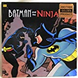 Batman and the Ninja (Golden Look-Look Book)