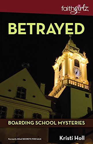 Betrayed (Faithgirlz / Boarding School Mysteries) (Top 50 Boarding Schools In The Us)