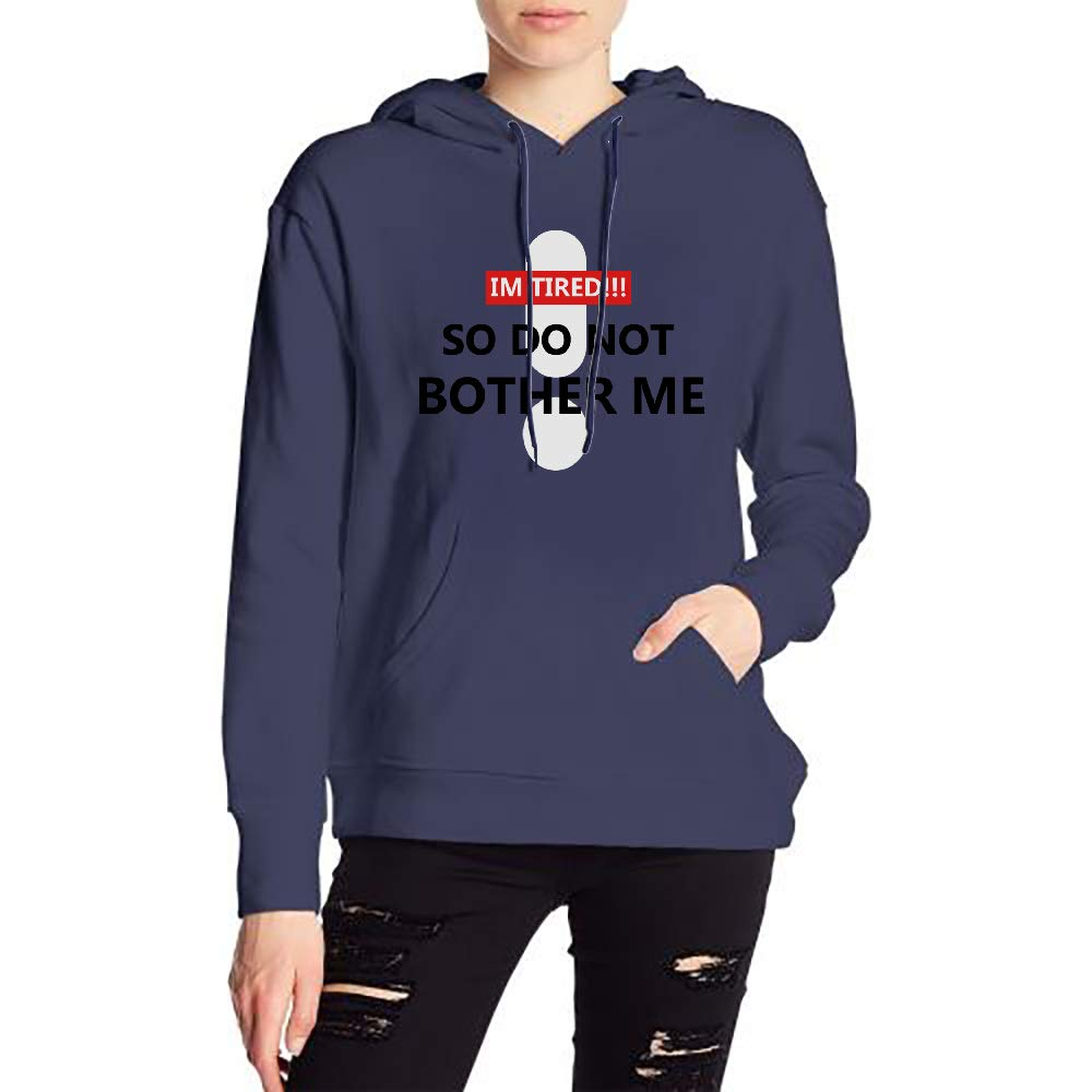 Woman Im Tired So Do Not Bother Me Long Sleeve Casual Style Drawstring Hooded