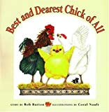 The Best and Dearest Chick of All, Bob Barton, 0889951179