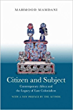 Citizen and Subject: Contemporary Africa and the Legacy of Late Colonialism
