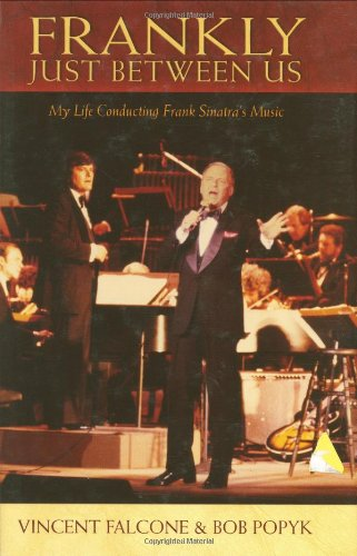 Download Frankly - Just Between Us: My Life Conducting Frank Sinatra's Music (Book) pdf epub