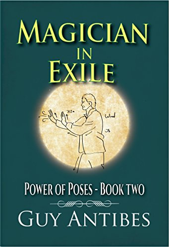 Magician In Exile (Power of Poses Book 2)