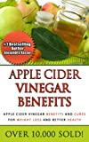Apple Cider Vinegar Benefits - Apple Cider Vinegar Benefits and Cures for Weight Loss and Better Health