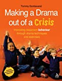 Making a Drama Out of Crisis : Improving Classroom Behaviour Through Drama Techniques and Exercises, Donbavand, Tommy, 1855394464