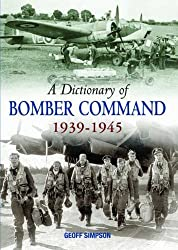A Dictionary of Bomber Command, 1939-1945