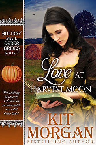 Love at Harvest Moon (Holiday Mail Order Brides Book 7) by [Morgan, Kit]