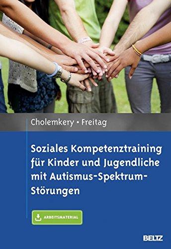 Soziales Kompetenztraining für Kinder und Jugendliche mit Autismus-Spektrum-Störungen: Mit E-Book inside und Arbeitsmaterial