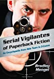 Serial Vigilantes of Paperback Fiction, Brad Mengel and Bradley Mengel, 0786441658