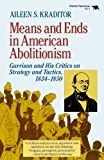 Means and Ends in American Abolitionism, Aileen S. Kraditor, 0929587162
