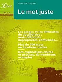 Le mot juste : Pièges, difficultés et nuances du vocabulaire par Jaskarzec