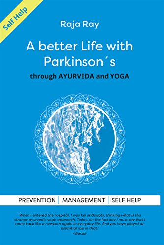 A Better Life with Parkisons: through ayurveda & yoga ...