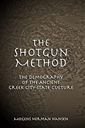 The Shotgun Method: The Demography of the Ancient Greek City-state Culture (Fordyce W.Mitchel Memorial Lectures)