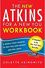 The New Atkins for a New You Workbook: A Weekly Food Journal to Help You Shed Weight and Feel Great (4) Paperback
