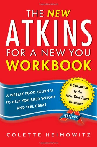 The New Atkins for a New You Workbook: A Weekly Food Journal to Help You Shed Weight and Feel Great (4)