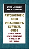 img - for Psychotropic Drug Prescriber's Survival Guide: Ethical Mental Health Treatment in the Age of Big Pharma by Amelia N. Dubovsky (2007-04-07) book / textbook / text book