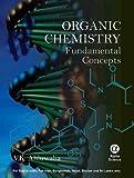 Organic Chemistry, V. K. Ahluwalia, 1842657488