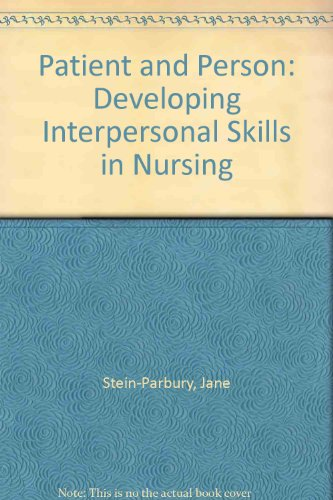 Patient and Person: Developing Interpersonal Skills in Nursing