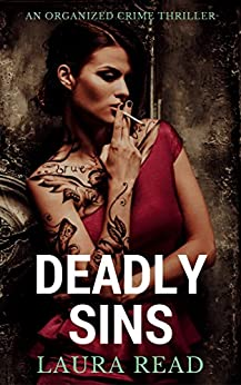 Deadly Sins: An organized crime thriller by [Read, Laura]
