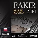 Fakir z Ipi | Marek Kochan
