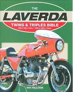 The Laverda Twins U0026 Triples Bible: 650 U0026 750cc Twins * 1000 U0026 1200cc Triples
