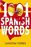 Spanish: 1001 Spanish Words, Increase Your Vocabulary with the Most Used Words in the Spanish Language Review