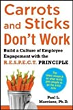 img - for Carrots and Sticks Don't Work: Build a Culture of Employee Engagement with the Principles of RESPECT (Business Skills and Development) book / textbook / text book