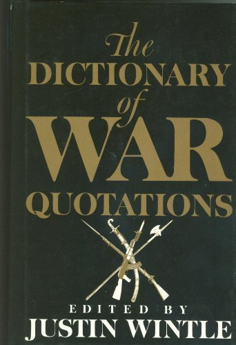 The DICTIONARY OF WAR QUOTATIONS, Wintle