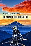 El camino del guerrero (Novelas nº 2) (Spanish Edition)