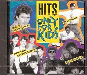 Hits Only For Kids feat. David Hasselhoff, Kris Kross, New Kids On The Block, Die Prinzen a.m.m.