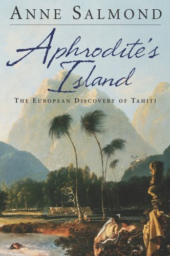 Aphrodite's Island: The European Discovery of Tahiti by Anne Salmond (2010-01-12)