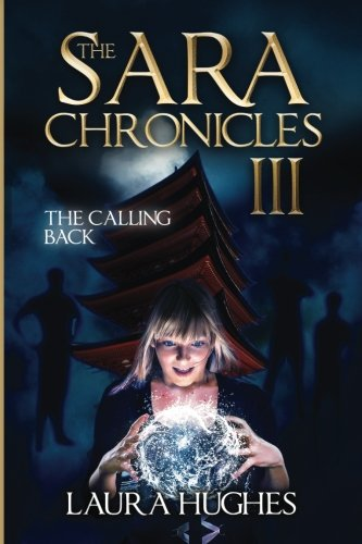 Download The Sara Chronicles: Book 3 The Calling Back (Volume 3) pdf
