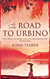Front cover for the book The Road to Urbino by Roma Tearne