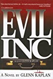 Front cover for the book Evil, Inc. by Glenn Kaplan