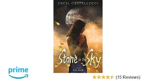amazon com stone in the sky (tin star) (9781596437760) cecil
