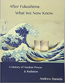 After fukushima what we now know a history of nuclear power and after fukushima what we now know a history of nuclear power and radiation andrew stuart jonson daniels 9781534946309 amazon books fandeluxe Choice Image