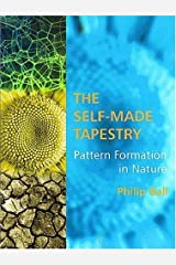 The Self-Made Tapestry: Pattern Formation in Nature Kindle Edition