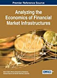 img - for Analyzing the Economics of Financial Market Infrastructures book / textbook / text book