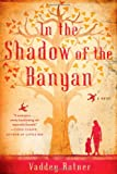 In the Shadow of the Banyan, Vaddey Ratner, 1451657706