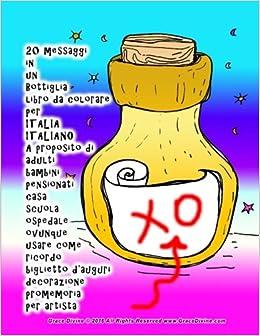 Amazon Com 20 Messaggi In Un Bottiglia Libro Da Colorare Per Italia