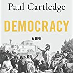 Democracy: A Life | Paul Cartledge