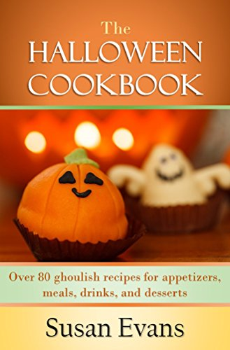 The Halloween Cookbook: Over 80 Ghoulish recipes for appetizers, meals, drinks, and -