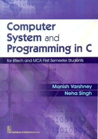 Download Computer System and Programming in C : For Btech and MCA First Semester Students ebook