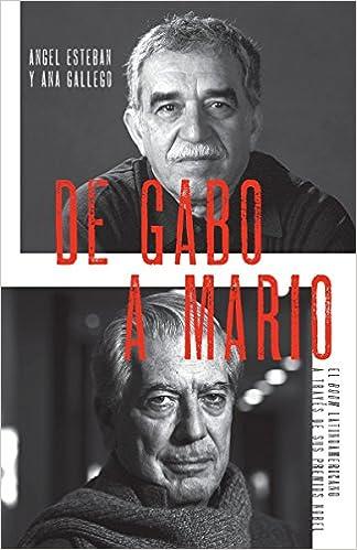 Amazon.com: De Gabo a Mario: El boom latinoamericano a través de sus premios Nobel (Spanish Edition) (9780307743398): Angel Esteban, Ana Gallego: Books