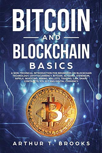 51IFyFmojPL - Bitcoin and Blockchain Basics: A non-technical introduction for beginners on Blockchain Technology, Cryptocurrency, Bitcoin, Altcoins, Ethereum, Ripple, Investing, Mining, Wallets and Smart Contracts