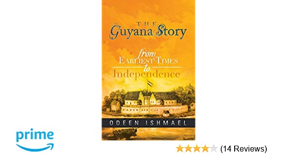 The Guyana Story: From Earliest Times to Independence: Odeen